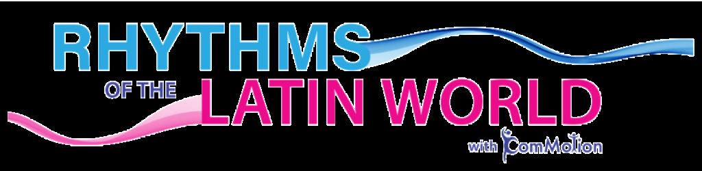 Rhythms of the Latin World Logo No Background Banner